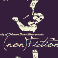 (non)fiction: UD's 3rd Annual Dance Minor Concert