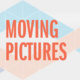 Moving Pictures - IE2014