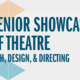 Senior Showcase of Theatre Designers, Directors & Technicians - IE2014