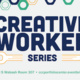 Creative Worker Series: Making People Care About Your Content