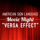 ASL Movie Night:  Versa Effect