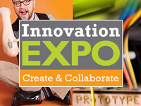 Innovation Expo: Create and Collaborate! - Afternoon