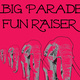 Big Parade FUN-Raiser at The Feve
