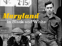 Constance B. Schulz, Maryland in Black and White: Documentary Photography from the Great Depression and World War II