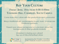 Graduate Student Government Diversity Committee Presents: Rep Your Culture!