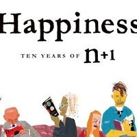 A Reading from Happiness: Ten Years of n+1