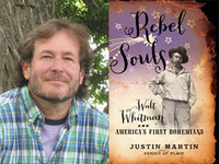 Justin Martin, Rebel Souls: Walt Whitman and America's First Bohemians