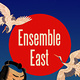 Ensemble East