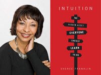 Sheree Franklin, Intuition: The Hidden Asset Everyone Should Learn How to Use