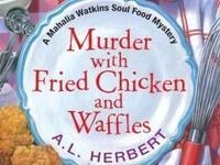 Writers LIVE: A. L. Herbert, Murder with Fried Chicken and Waffles