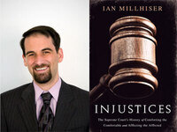 Writers LIVE: Ian Millhiser, Injustices: The Supreme Court's History of Comforting the Comfortable and Afflicting the Afflicted