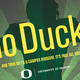 GO DUCKS! Weekends