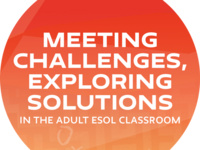 English Language Teaching: Meeting Challenges, Exploring Solutions in the Adult ESOL Classroom
