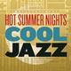 Hot Summer Nights, Cool Jazz 2019