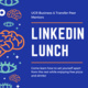LinkedIn Lunch with The Transfer Peer Mentors
