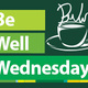 Be Well Wednesdays