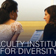 Faculty Institute for Diversity