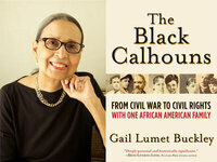 Brown Lecture: Gail Lumet Buckley, The Black Calhouns: From Civil War to Civil Rights with One African American Family