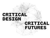 Critical Design Critical Futures II Symposium