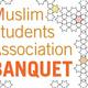 Muslim Students Association Banquet