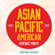 Asian Pacific American Heritage Month Libraries Exhibit: Past, Present, Future