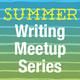Summer Writing Meetups for Proposal Development