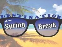 Destination $pring Break