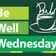 Be Well Wednesdays