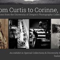 From Curtis to Corinne: Selections from the University of Oregon Photography Collection