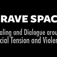 Brave Space: Healing and Dialogue around Racial Tension and Violence