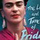 "Sunday Matinee Films: ""The Life and Times of Frida Kahlo"""