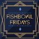 Fishbowl Fridays