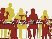 Family Style Shabbos Dinner