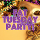 Fat Tuesday Party