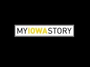 My Iowa Story