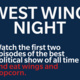 West Wing Night