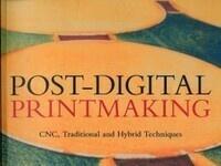 Post-Digital Printmaking Book Launch/Gallery Reception