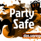 Party Safe!