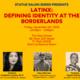 The Statue Salon Series Presents: Latinx: Defining Identity at the Borderlands