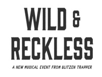 Wild and Reckless