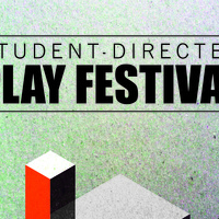 Student-Directed Play Festival