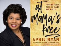 Brown Lecture Series: April Ryan, At Mama's Knee: Mothers and Race in Black and White