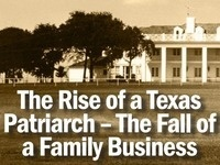 The Rise of a Texas Patriarch - The Fall of a Family Business