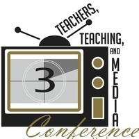 Teachers, Teaching, and Media Conference