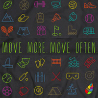 Move More! Move Often!