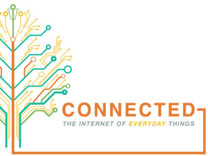 CONNECTED: The Internet of Everyday Things