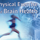 Symposium on Physical Exercise and Brain Health