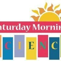 Saturday Morning Science