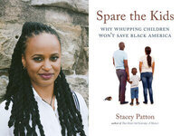 Writers LIVE: Stacey Patton, Spare the Kids: Why Whupping Children Won't Save Black America
