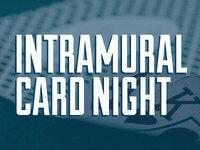 Intramural Card Night